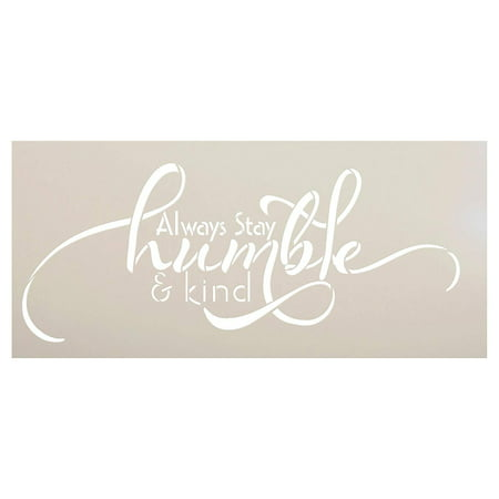 Always Stay Humble and Kind Stencil Horizontal Design by StudioR12 Reusable Word template for Painting on Wood Signs Inspirational DIY Home Decor FarmHouse Chalk, Mixed Media | SELECT SIZE (24