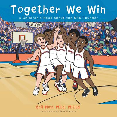Together We Win : A Children's Book about the Okc Thunder - Okc Thunders