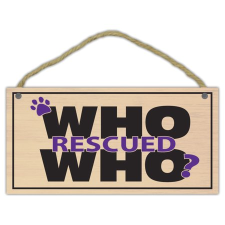 Wooden Decorative Pet Sign: Who Rescued Who? | Dogs, Cats, Gifts, Decorations
