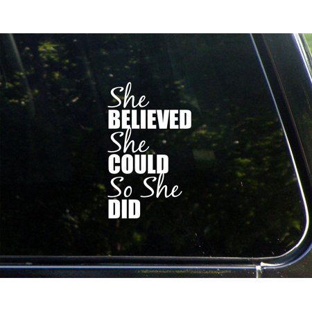 "She Believed She Could So She Did - 3-3/4""x 6-1/4"" - Vinyl Die Cut Decal/ Bumper Sticker For Windows, Cars, Trucks, Laptops, Etc.,Sign Depot,SD1-10168"