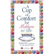 A Cup Of Comfort For Mothers To Be - eBook