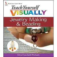 Teach Yourself Visually: Teach Yourself Visually Jewelry Making and Beading (Paperback)