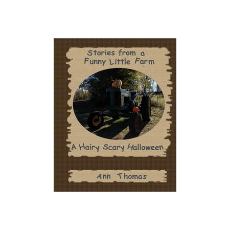 Stories from a Funny Little Farm: A Hairy Scary Halloween - eBook