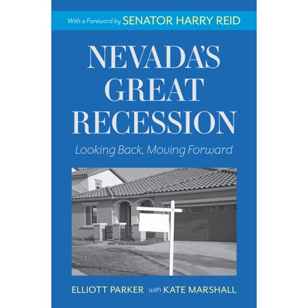 Nevada's Great Recession : Looking Back, Moving Forward ()