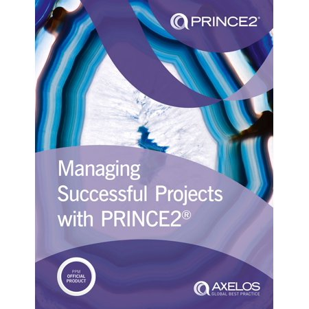 Managing Successful Projects with PRINCE2 2017 Edition - (Managing Successful Projects With Prince2 2009 Edition Manual)