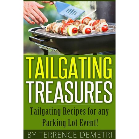 Tailgating Treasures: Tailgating Recipes for any Parking Lot Event! - - Halloween Tailgating Recipes