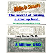 Make it Simple! The secret of raising a startup fund - eBook