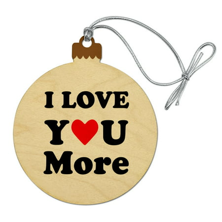 I Love You More with Heart Wood Christmas Tree Holiday Ornament (Love Tree)