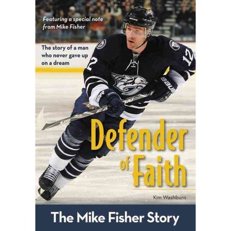 Defender of Faith: The Mike Fisher Story by