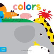 Colors Lift & Learn : Interactive Flaps Reveal Basic Concepts for Toddlers