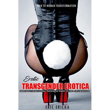Erotic Transgender Erotica: Gender Swap Fiction Male to Female Transsexual Gay Romance Sex Story – First Time Backdoor -