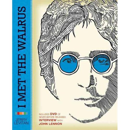 I Met The Walrus  How One Day With John Lennon Changed My Life Forever