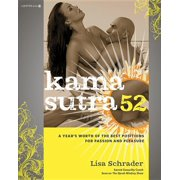 Kama Sutra 52: A Year's Worth of the Best Positions for Passion and Pleasure (Paperback)