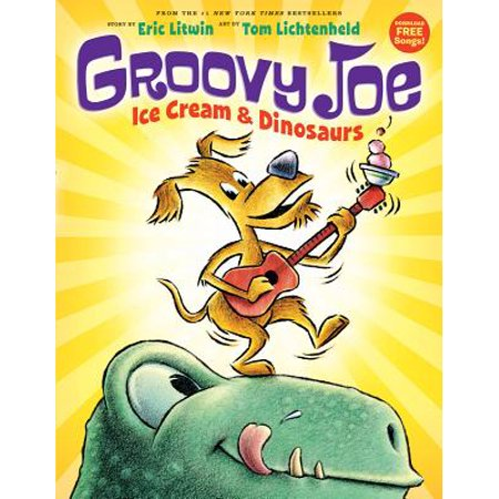 Groovy Joe: Ice Cream & Dinosaurs (Groovy Joe #1)