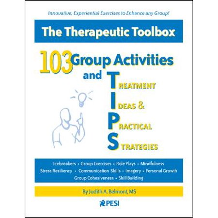103 Group Activities and Treatment Ideas & Practical Strategies : The Therapeutic Toolbox