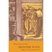 Frontier Ways : Sketches of Life in the Old West