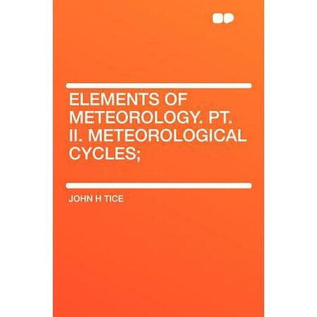 Elements of Meteorology. Pt. II. Meteorological Cycles;