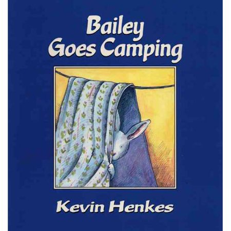 Bailey Goes Camping by