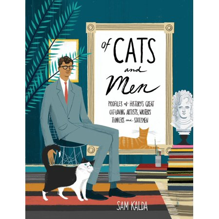 Great Writers - Of Cats and Men : Profiles of History's Great Cat-Loving Artists, Writers, Thinkers, and Statesmen