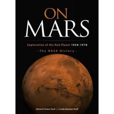 On Mars: Exploration of the Red Planet, 1958-1978-the NASA History