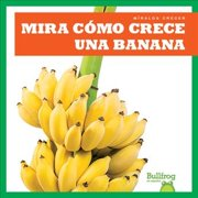 Mira Como Crece Una Banana (Watch a Banana Grow)