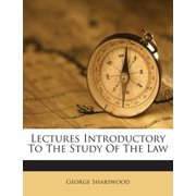 Lectures Introductory to the Study of the Law