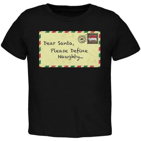 Dear Santa Please Define Naughty Black Toddler T-Shirt](Naughty Santa Outfit)