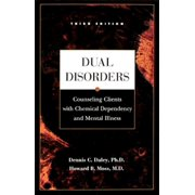 Dual Disorders : Counseling Clients with Chemical Dependency and Mental Illness