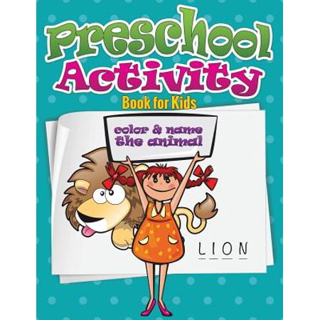 Preschool Activity Book for Kids (Color and Name the - Animal School