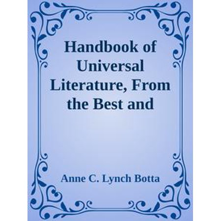 Handbook of Universal Literature, From the Best and Latest Authorities - (Latest Best Novels 2019)