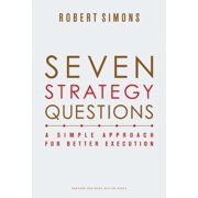 Seven Strategy Questions: A Simple Approach for Better Execution (Hardcover)
