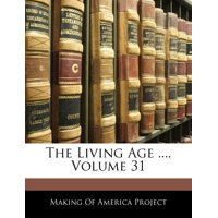 The Living Age ..., Volume 31