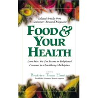 Food & Your Health : Selected Articles from Consumers' Research Magazine