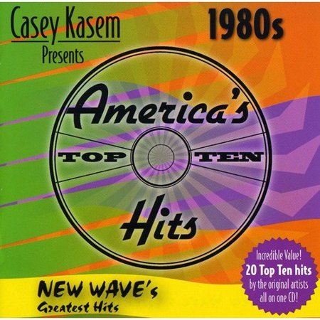 Casey Kasem Presents America's Top Ten Hits 1980's: New Wave's Greatest Hits