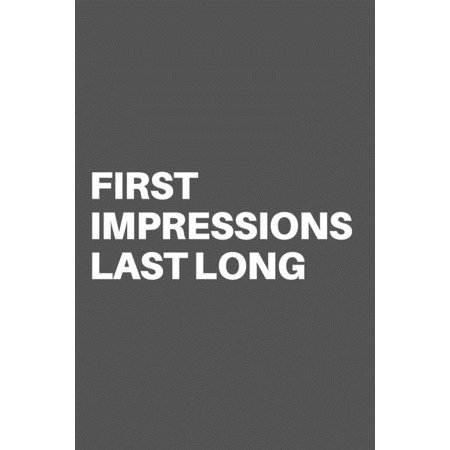 First Impressions Last Long: Motivational Quote Notebook/Journal For 120 Pages of 6