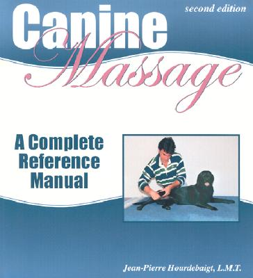 Canine Massage : A Complete Reference Manual