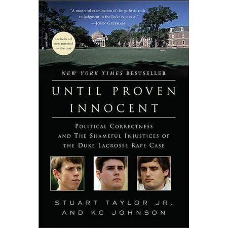 Until Proven Innocent : Political Correctness and the Shameful Injustices of the Duke Lacrosse Rape Case (Duke Lacrosse Halloween)