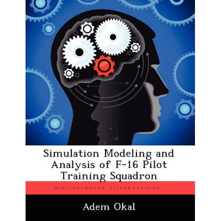 - Simulation Modeling and Analysis of F-16 Pilot Training Squadron