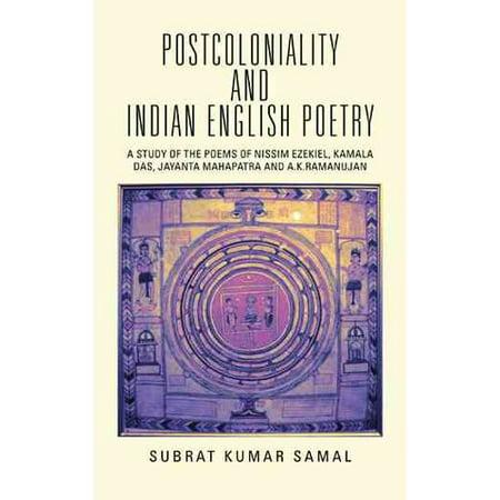 Postcoloniality And Indian English Poetry  A Study Of The Poems Of Nissim Ezekiel  Kamala Das  Jayanta Mahapatra And A K Ramanujan