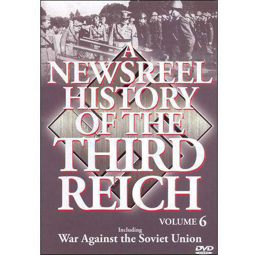 A Newsreel History Of The Third Reich, Vol. 6: War Against The Soviet Union by RYKO DISTRIBUTION