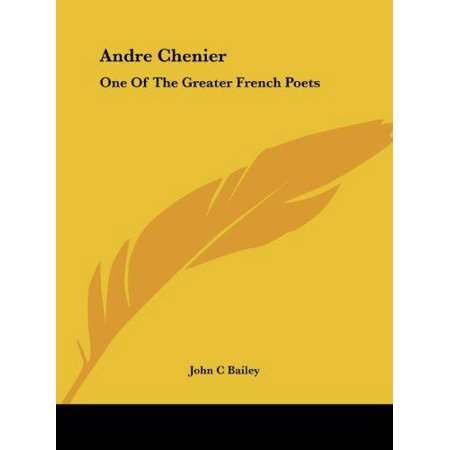 Andre Chenier  One Of The Greater French Poets