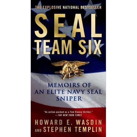 SEAL Team Six : Memoirs of an Elite Navy SEAL Sniper (Navy Seal Six)