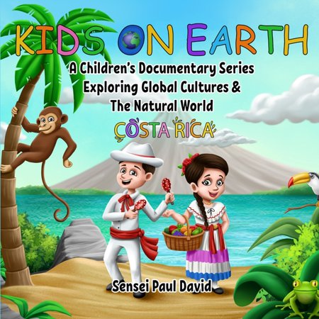Kids On Earth: A Children's Documentary Series Exploring Global Cultures & The Natural World (Paperback)