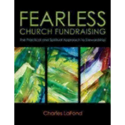 Fearless Church Fundraising: The Spiritual and Practical Approach to Stewardship