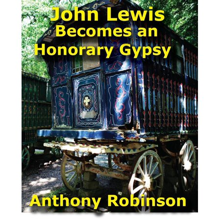John Lewis Becomes an Honorary Gypsy - eBook