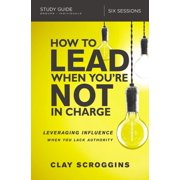 How to Lead When You're Not in Charge Study Guide - eBook