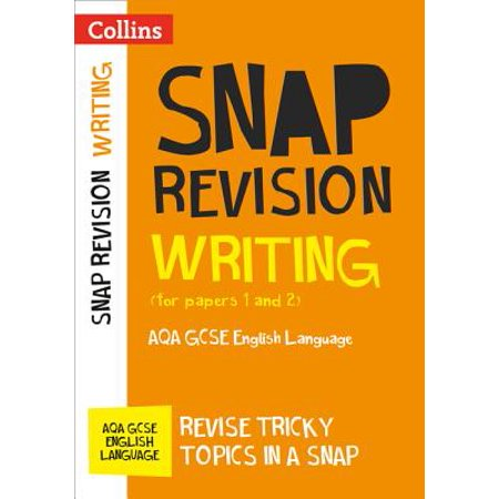 Collins Snap Revision – Writing (for papers 1 and 2): AQA GCSE English Language