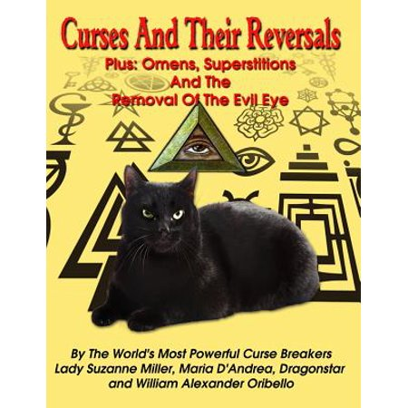 Curses and Their Reversals : Plus: Omens, Superstitions and the Removal of the Evil Eye](The Superstitions Of Halloween)