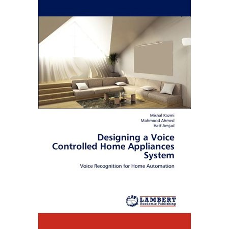 Designing a Voice Controlled Home Appliances System Designing a Voice Controlled Home Appliances System