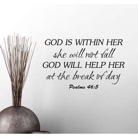 Wall Vinyl Decal God is within her she will not fall God will help her at the break of day Psalm 46:5 religious inspirational love vinyl quote saying wall art lettering sign room decor